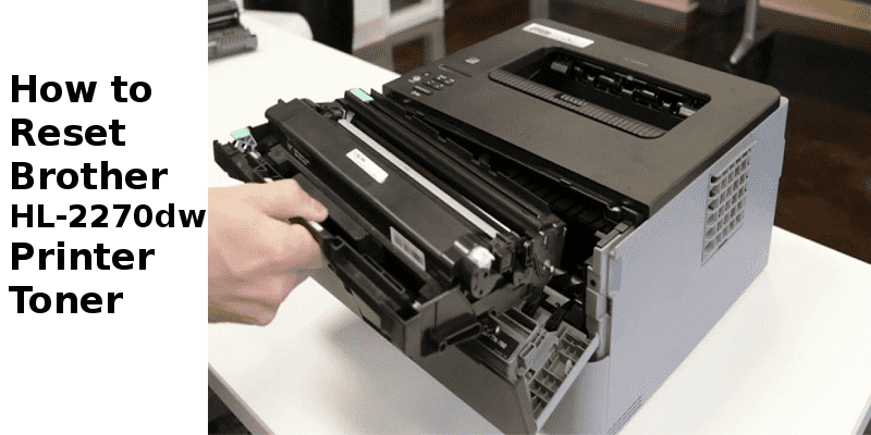 Brother HL-2270dw Toner Reset