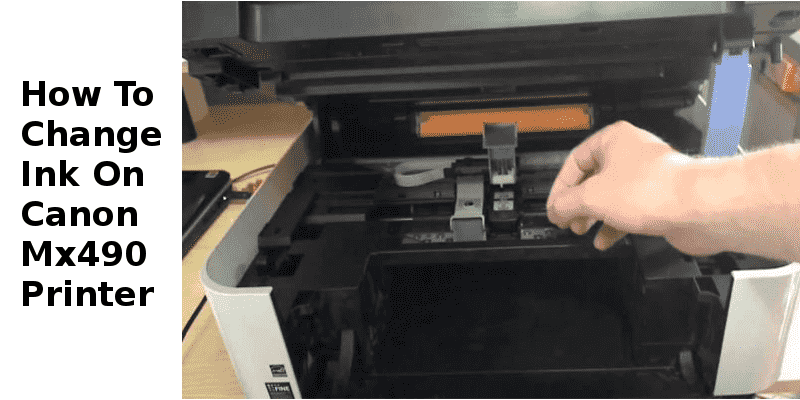 How To Change Ink On Canon Mx490 Printer