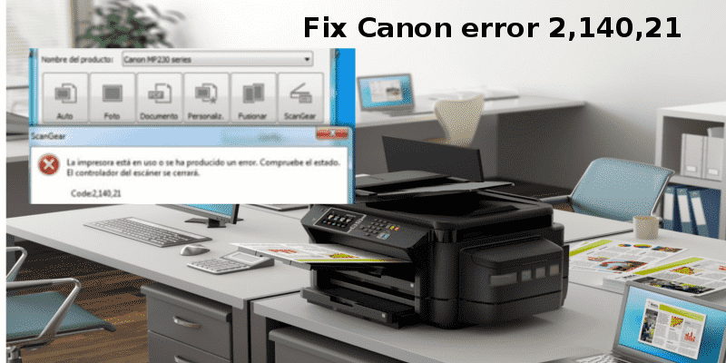 fix canon error code 2 140 21
