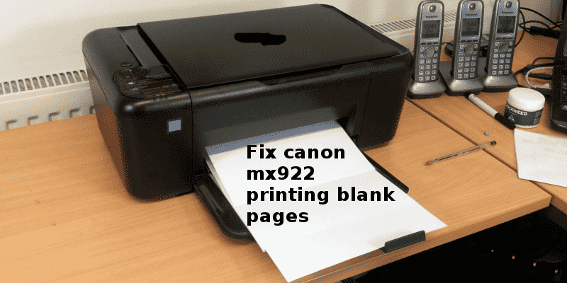 Fix canon mx922 printing blank pages